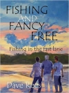 Fishing and Fancy Free: Fishing in the fast lane by Dave Rees